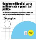 El libro de Quaderno di fogli di carta millimetrata a quadri da 1 pollice autor BERNARD PATRICK- PDF!