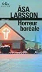 horreur boréale : une enquête de rebecka martinsson asa larsson 9782070784998
