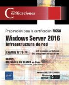 windows server 2016: infraestructura de red   preparacion para la certificacion mcsa  examen 70 741 jerome bezet torres 9782409010798