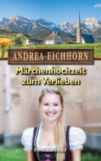 märchenhochzeit zum verlieben (ebook) andrea eichhorn 9783475547898