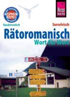 rätoromanisch - wort für wort (surselvisch, rumantsch, bündnerromanisch, surselvan) (ebook)-gereon janzing-9783831744398