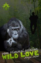 wild love - vom himmel gefallen (ebook)-angie snow-9783961920198