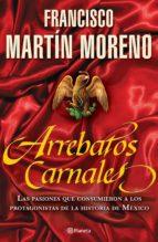 arrebatos carnales (ebook)-francisco martin moreno-9786070707698