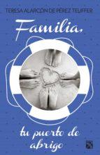 familia, tu puerto de abrigo (ebook)-9786070726798