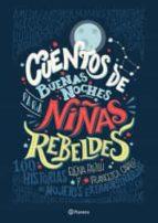 cuentos de buenas noches para niñas rebeldes elena favilli 9786070739798