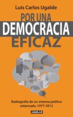 por una democracia eficaz (ebook)-luis carlos ugalde-9786071122698