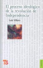 el proceso ideologico de la revolucion de independencia luis villoro 9786071603098