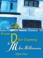 from d for dummy to m for millionaire (ebook)-myles glew-9786162450198