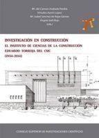 investigación en construcción: el instituto de ciencias de la construcción eduardo torroja del csic (1934-2014) (ebook)-9788400098698