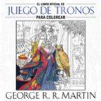 el libro oficial de juego de tronos para colorear george r.r. martin 9788401016998