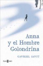 anna y el hombre golondrina (ebook) gavriel savit 9788401017698