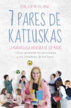 7 pares de katiuskas: la maravillosa aventura de ser madre (ebook)-paloma blanc-9788401022098