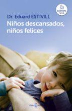 niños descansados, niños felices eduard estivill 9788401342998