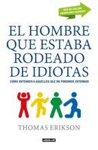 el hombre que estaba rodeado de idiotas (ebook)-thomas erikson-9788403517998