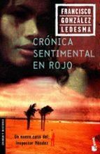 cronica sentimental en rojo (premio planeta 1984)-francisco gonzalez ledesma-9788408065098