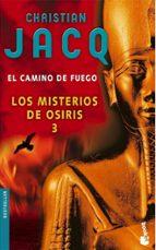el camino de fuego (los misterios de osiris iii) christian jacq 9788408069898