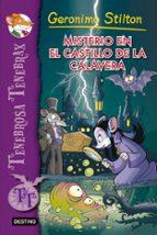 tenebrosa tenebrax 2: misterio en el castillo de la calavera geronimo stilton 9788408111498