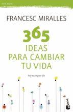365 ideas para cambiar tu vida-francesc miralles-9788408123798