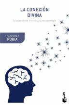 la conexion divina: la experiencia mistica y la neurobiologia francisco j. rubia 9788408131298