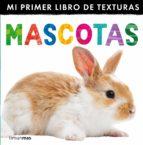 mi primer libro de texturas: mascotas-9788408132998