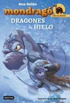 crias de dragon 5: dragones de hielo (mondrago) ana galan 9788408182498