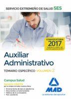 auxiliar administrativo del servicio extremeño de salud (ses). temario específico volumen 2-9788414210598