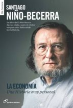 la economia una historia muy personal-santiago niño becerra-9788415070498