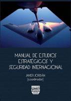manual de estudios estrategicos y seguridad internacional-javier jordan-9788415271598