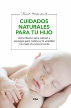 cuidados naturales para tu hijo celine arsenault 9788415541998