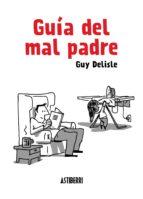 guía del mal padre-guy delisle-9788415685098