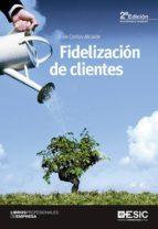 fidelizacion de clientes (2ª ed.) juan carlos alcaide 9788415986898
