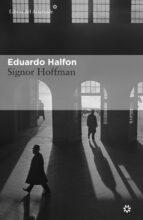 signor hoffman eduardo halfon 9788416213498