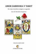 El libro de Amor, sabiduria y tarot: los 22 arcanos mayores autor GRACIELA ISABEL LAITTE DOC!