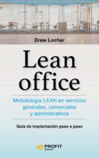 lean office: metodologia lean en servicios generales, comerciales y administrativos drew locher 9788416583898