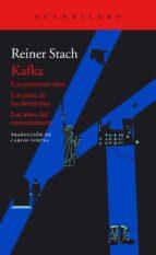 kafka: los primeros años / los años de las decisiones / los años del conocimiento-reiner stach-9788416748198