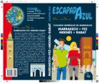 ciudades imperiales de marruecos: rabat fez marrakech meknes 2017 (2ª ed.) (escapada azul) 9788416766598