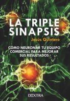 la triple sinapsis: como neuronar tu equipo comercial para mejorar sus resultados 9788416898398