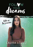 esta es tu canción (follow your dreams 2) (ebook)-laura lopez-9788417671198