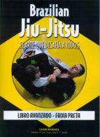 brazilian jiu jitsu, el arte que desafia a todos: libro avanzado   faixa preta chen moraes 9788420305998
