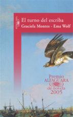 el turno del escriba (premio alfaguara 2005) graciela montes ema wolf 9788420467498