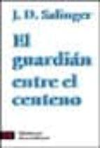 el guardian entre el centeno-j.d. salinger-9788420634098