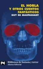 el horla y otros cuentos fantasticos guy de maupassant 9788420638898
