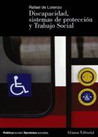 discapacidad, sistemas de proteccion y trabajo social rafael de lorenzo 9788420648798