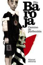 El libro de Camino de perfeccion (pasion mistica) autor PIO BAROJA PDF!