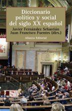 diccionario politico y social del siglo xx español juan francisco fuentes javier fernandez sebastian 9788420687698