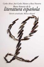 breve historia de la literatura española carlos alvar jose carlos mainer 9788420688398
