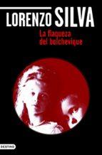 la flaqueza del bolchevique (ebook)-lorenzo silva-9788423344598