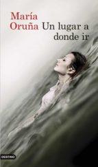 un lugar a donde ir (ebook)-maria oruña-9788423352098