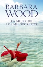 la mujer de los mil secretos (ebook) barbara wood 9788425345098
