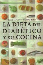 la dieta del diabetico y su cocina: libro de divulgacion para dia beticos y familiares josep m. calvet frances gloria baliu de kirchner 9788425414398